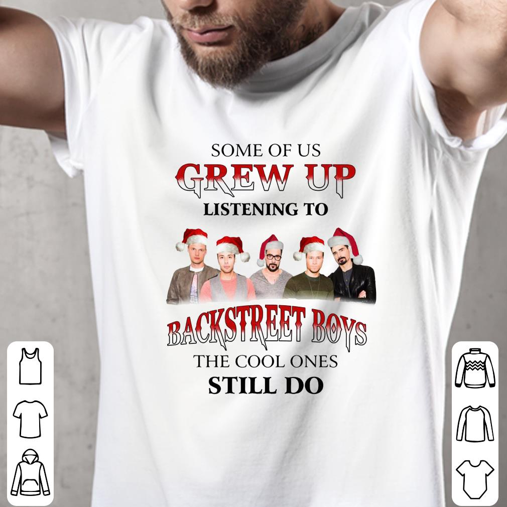 Some of us grew up listening to Backstreet Boys the cool ones still do shirt 2