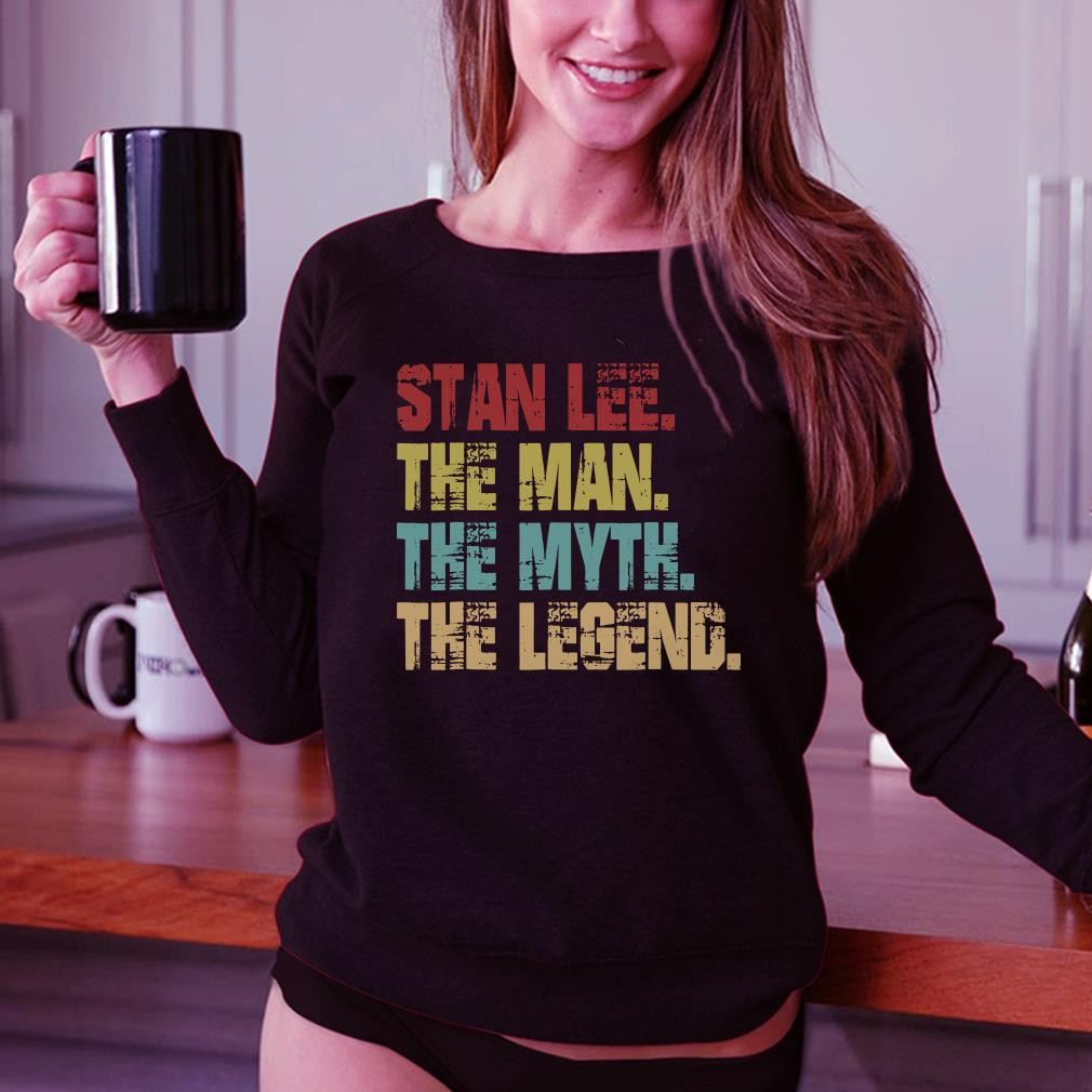 - Stan Lee The Man The Myth The Legend shirt
