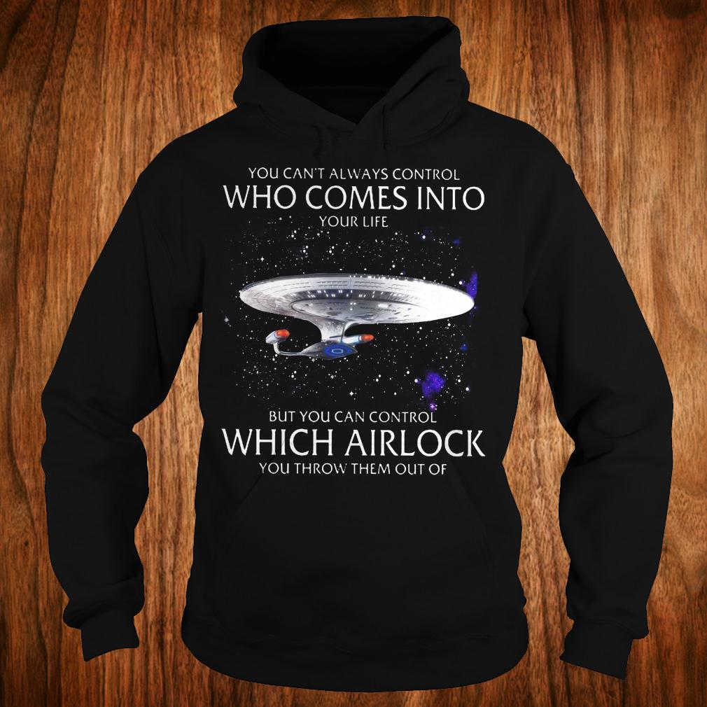 Star Trek you can't always control who comes into your life shirt Hoodie