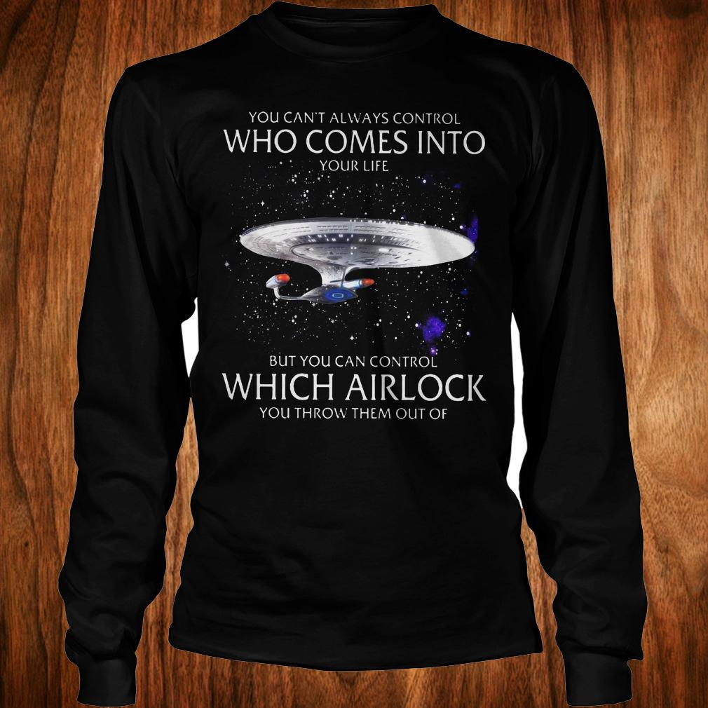 Star Trek you can't always control who comes into your life shirt Longsleeve Tee Unisex
