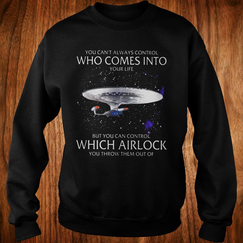 Star Trek you can't always control who comes into your life shirt