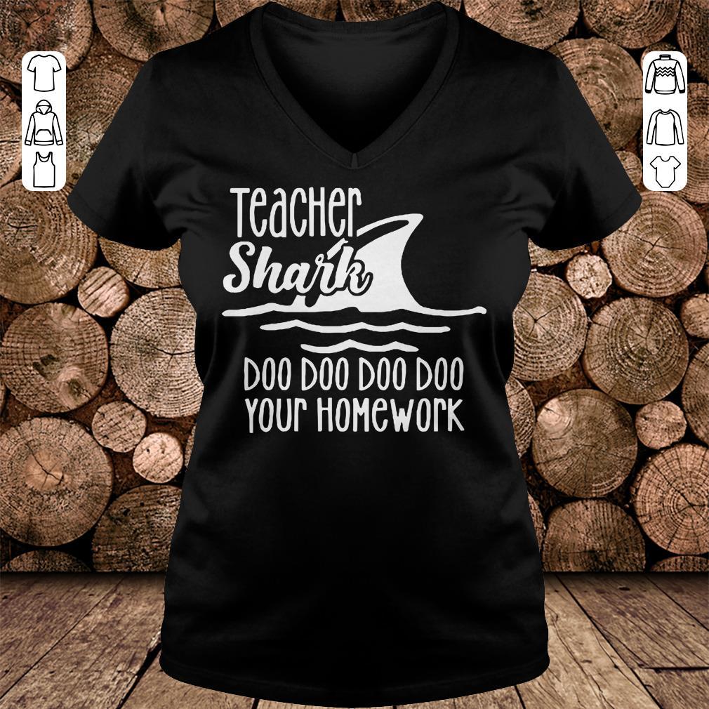 Teacher shark doo doo doo your homework Shirt Ladies V-Neck