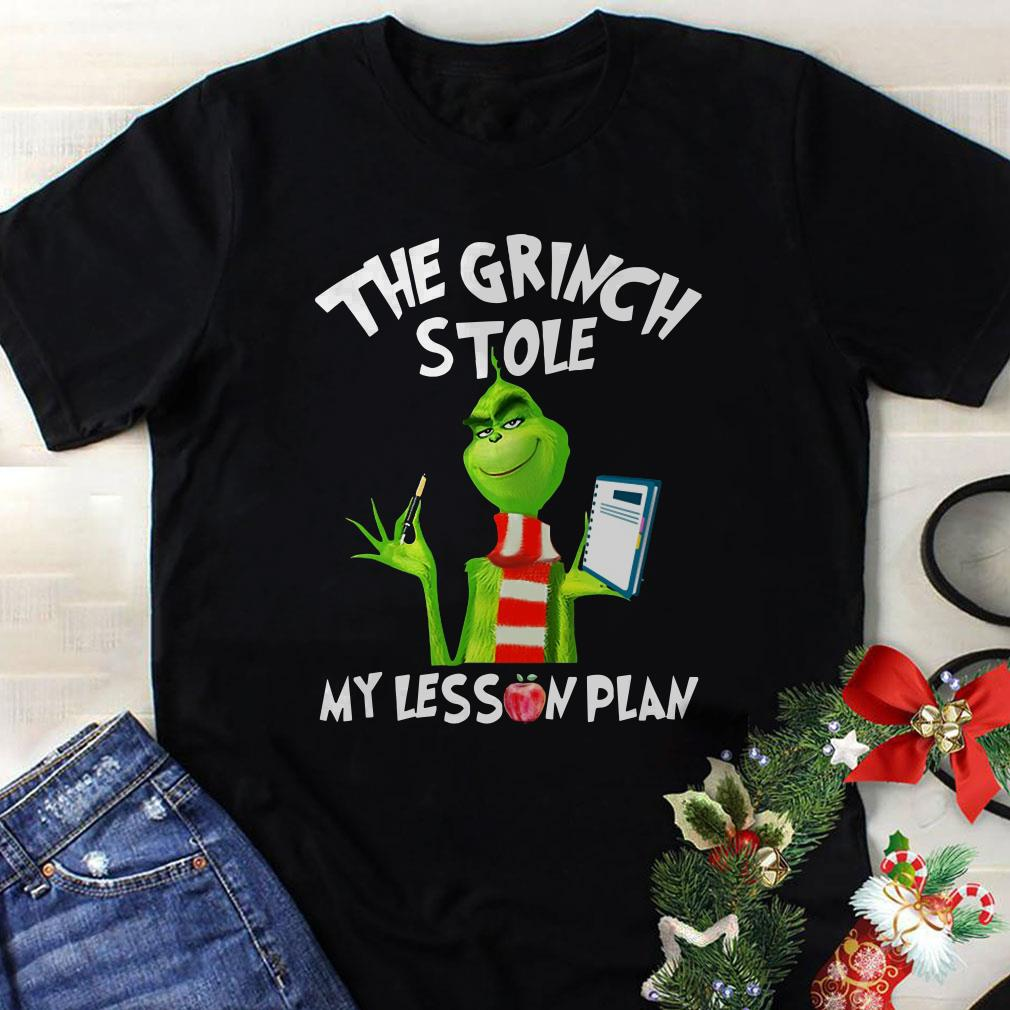 - The Grinch stole my lesson plan shirt