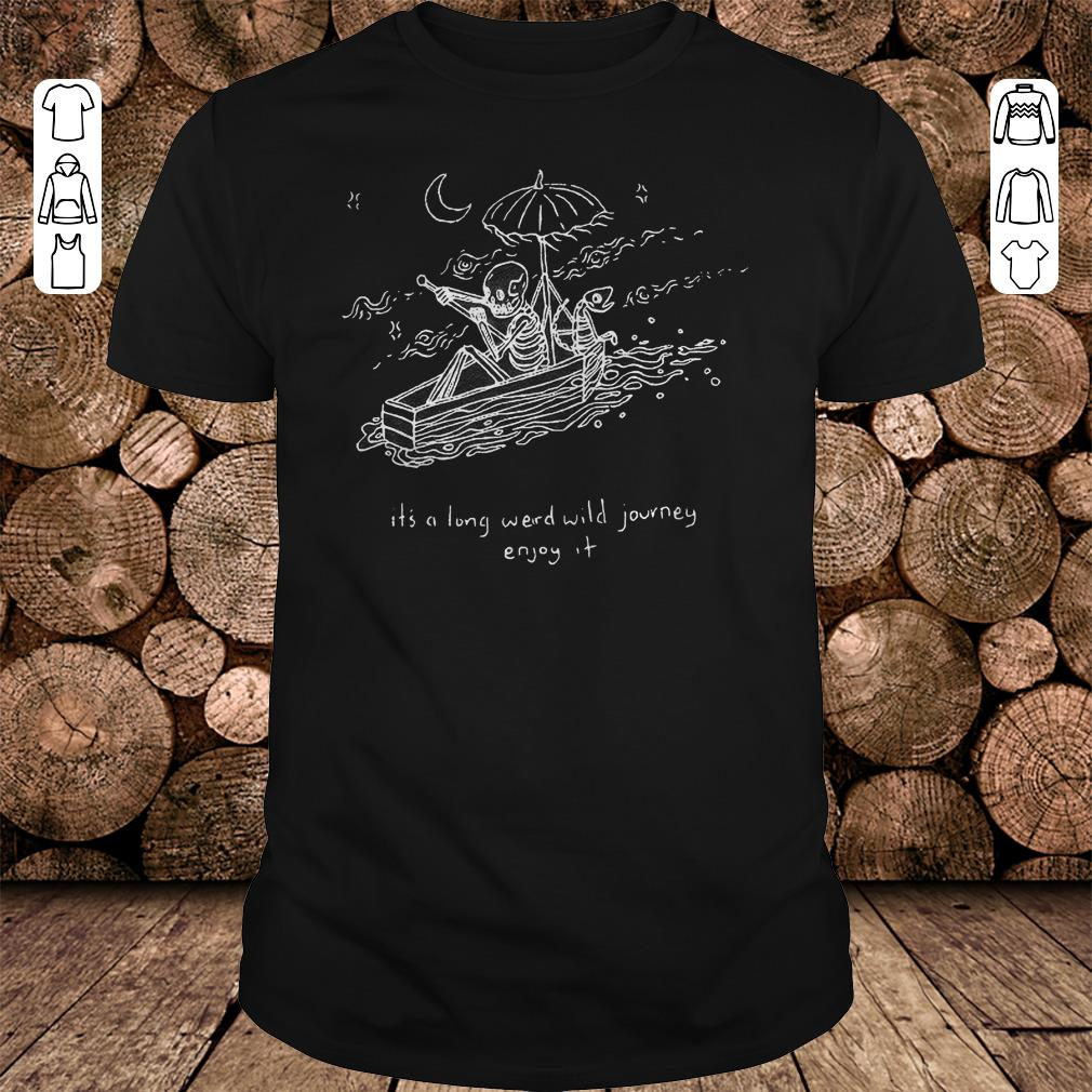 - The Journeyman it's a long weird wild journey enjoy it shirt