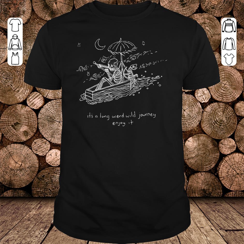 - The Journeyman it's a long weird wild journey enjoy it shirt