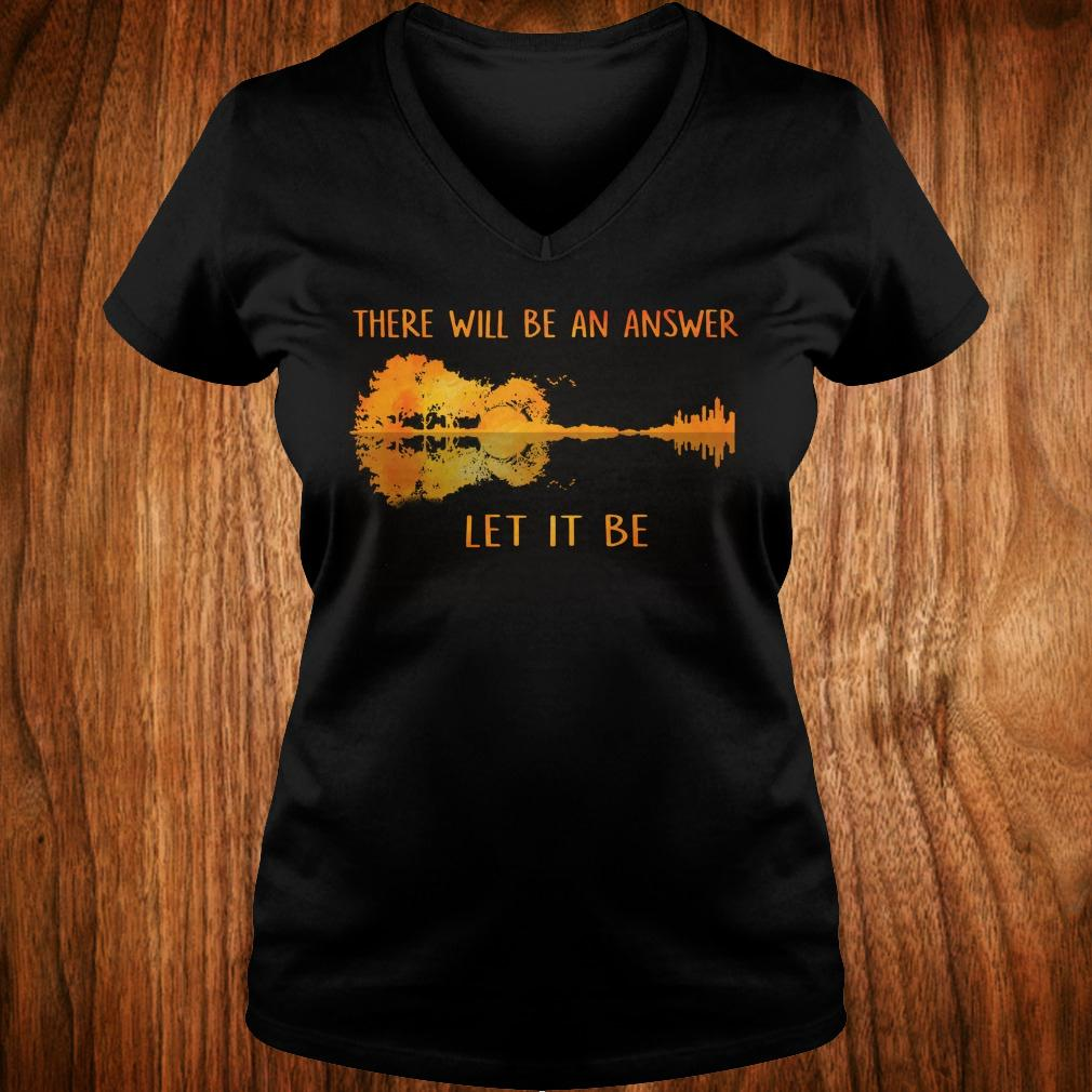 There will be an answer let it be guitar lake shadow shirt Ladies V-Neck