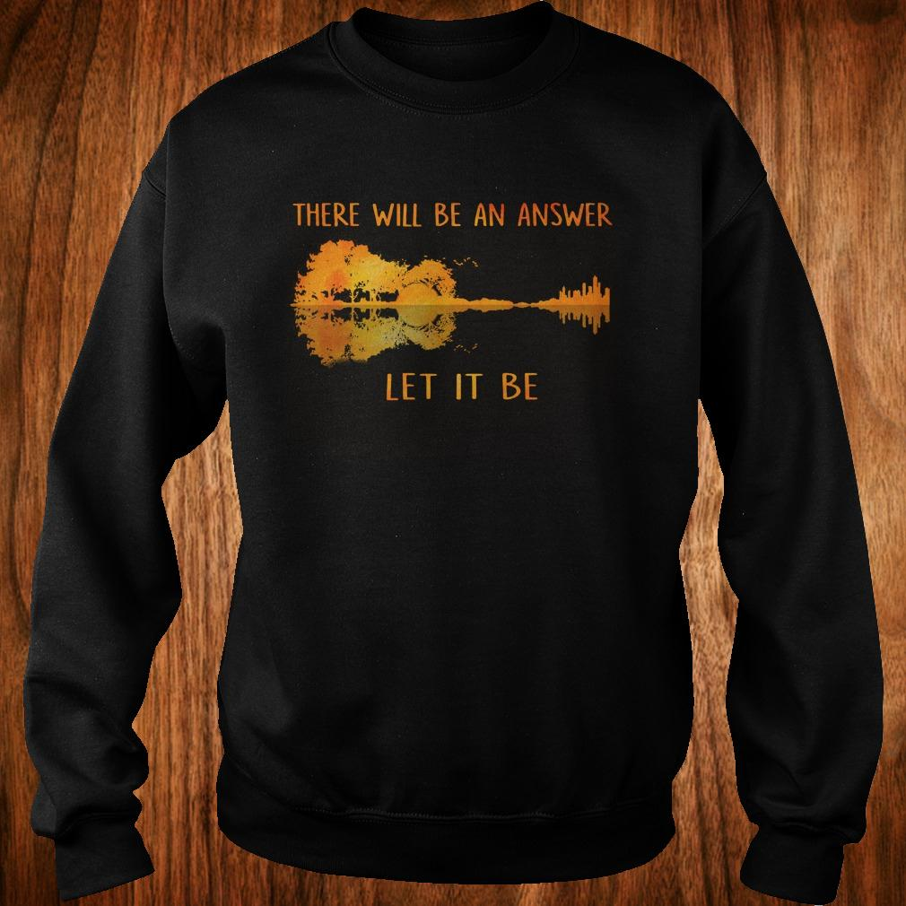 There will be an answer let it be guitar lake shadow shirt