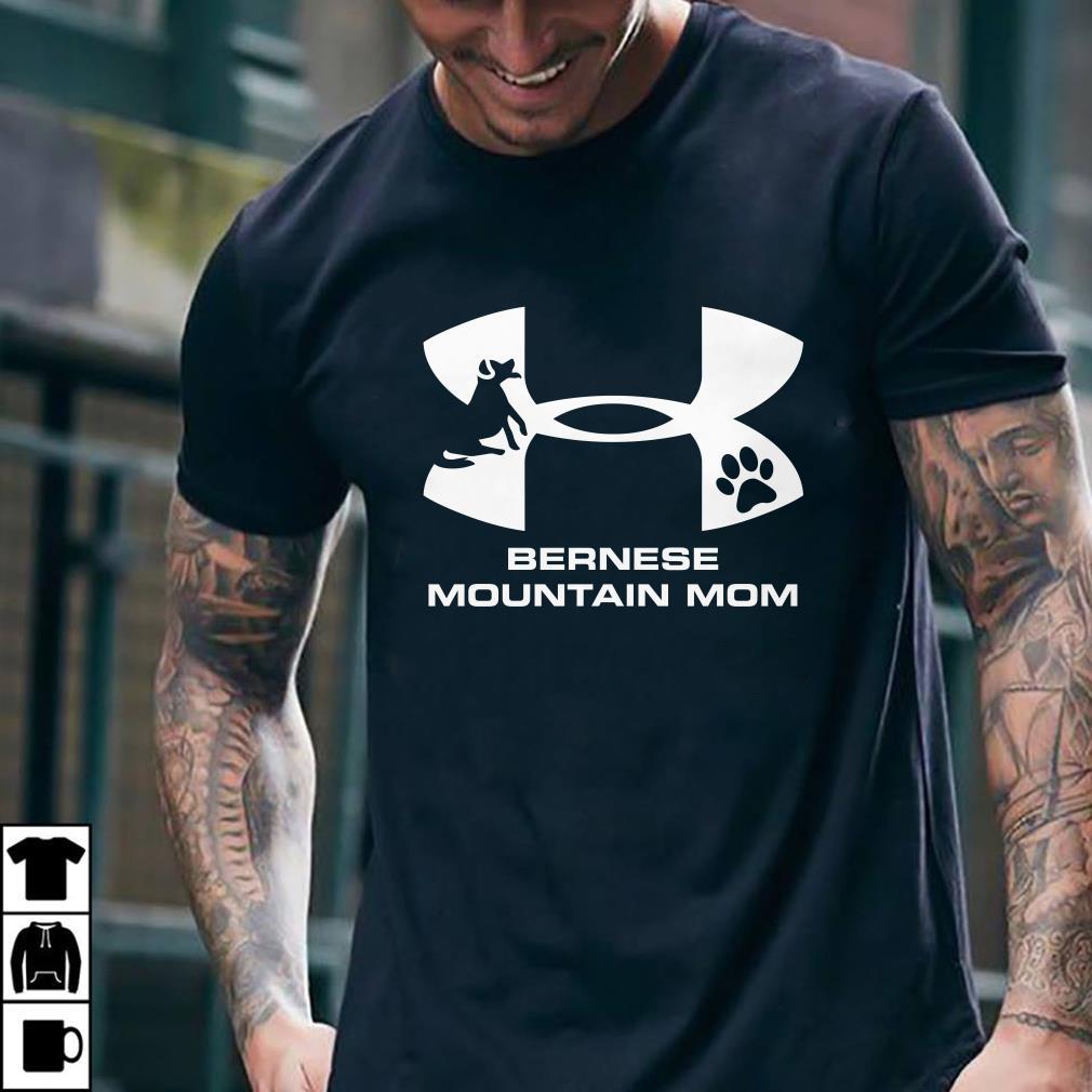- Under Armour Bernese Mountain Mom shirt