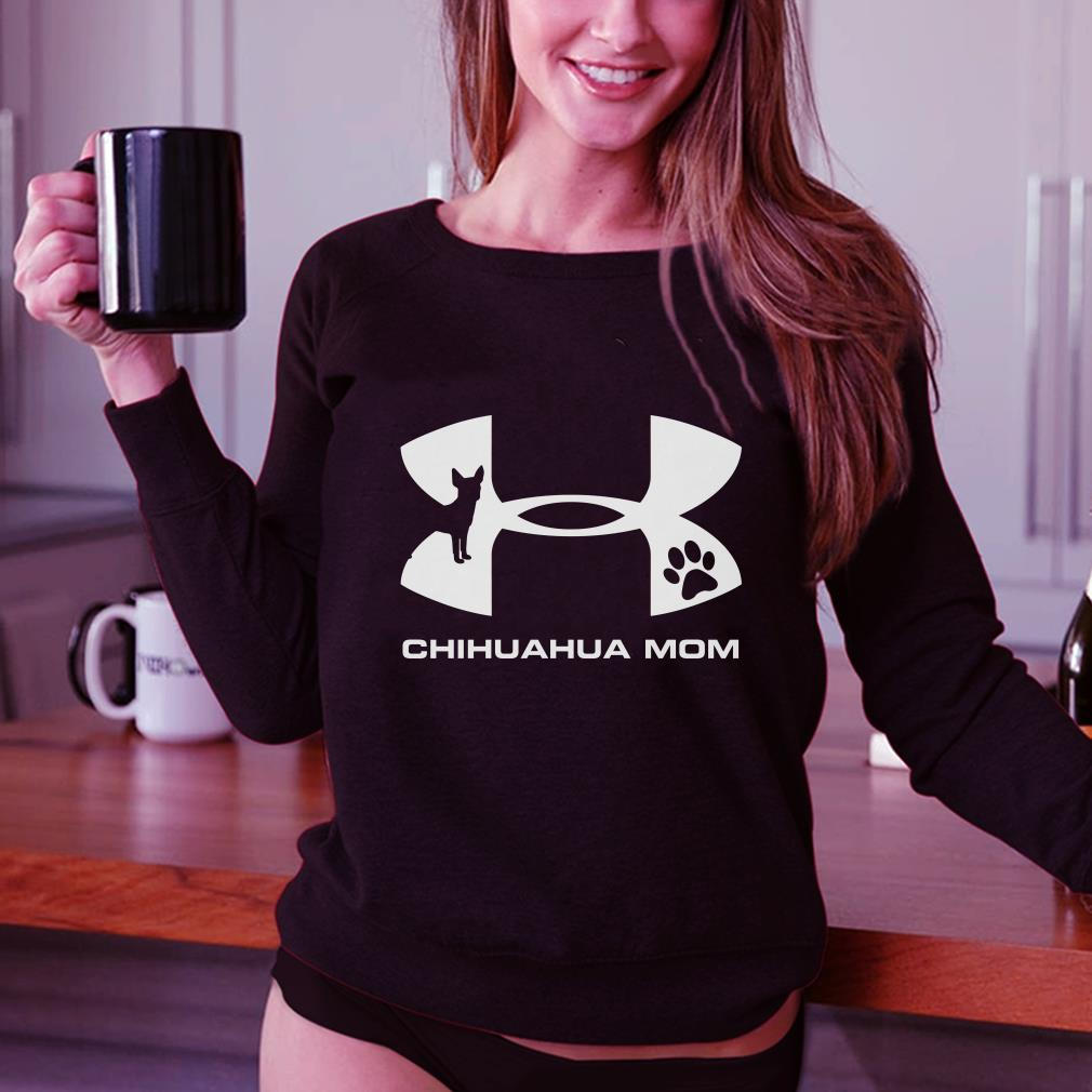 Under Armour Chihuahua Mom shirt 2