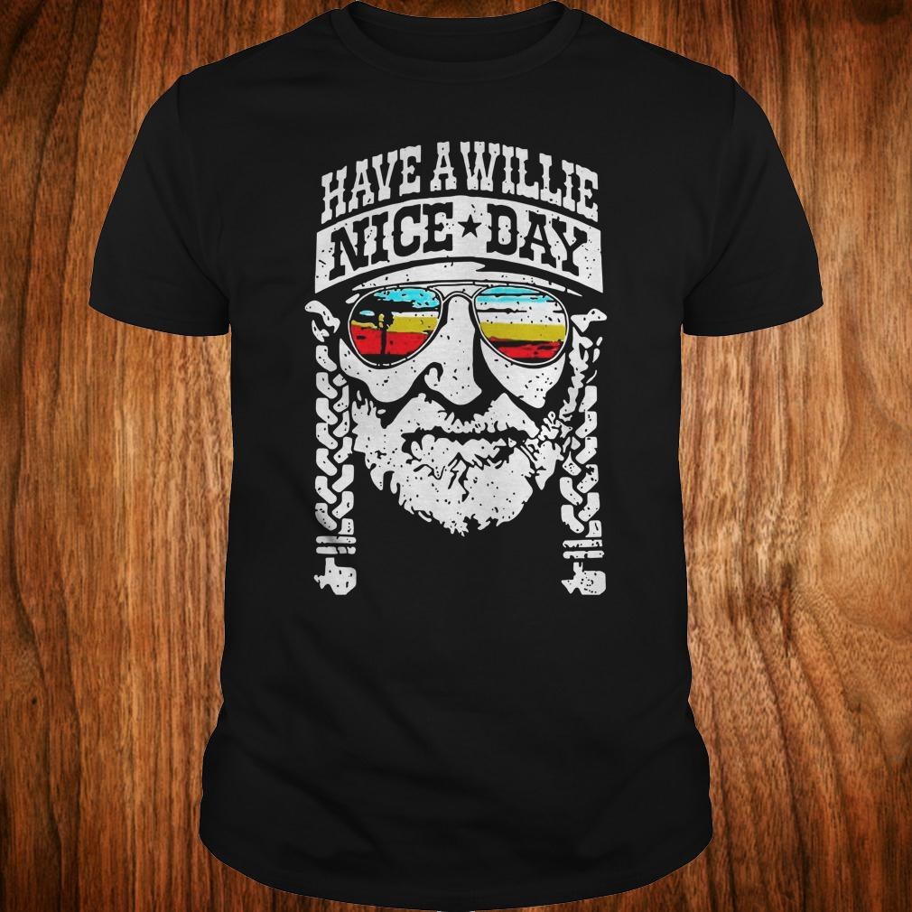 - Willie Nelson have a willie nice day shirt