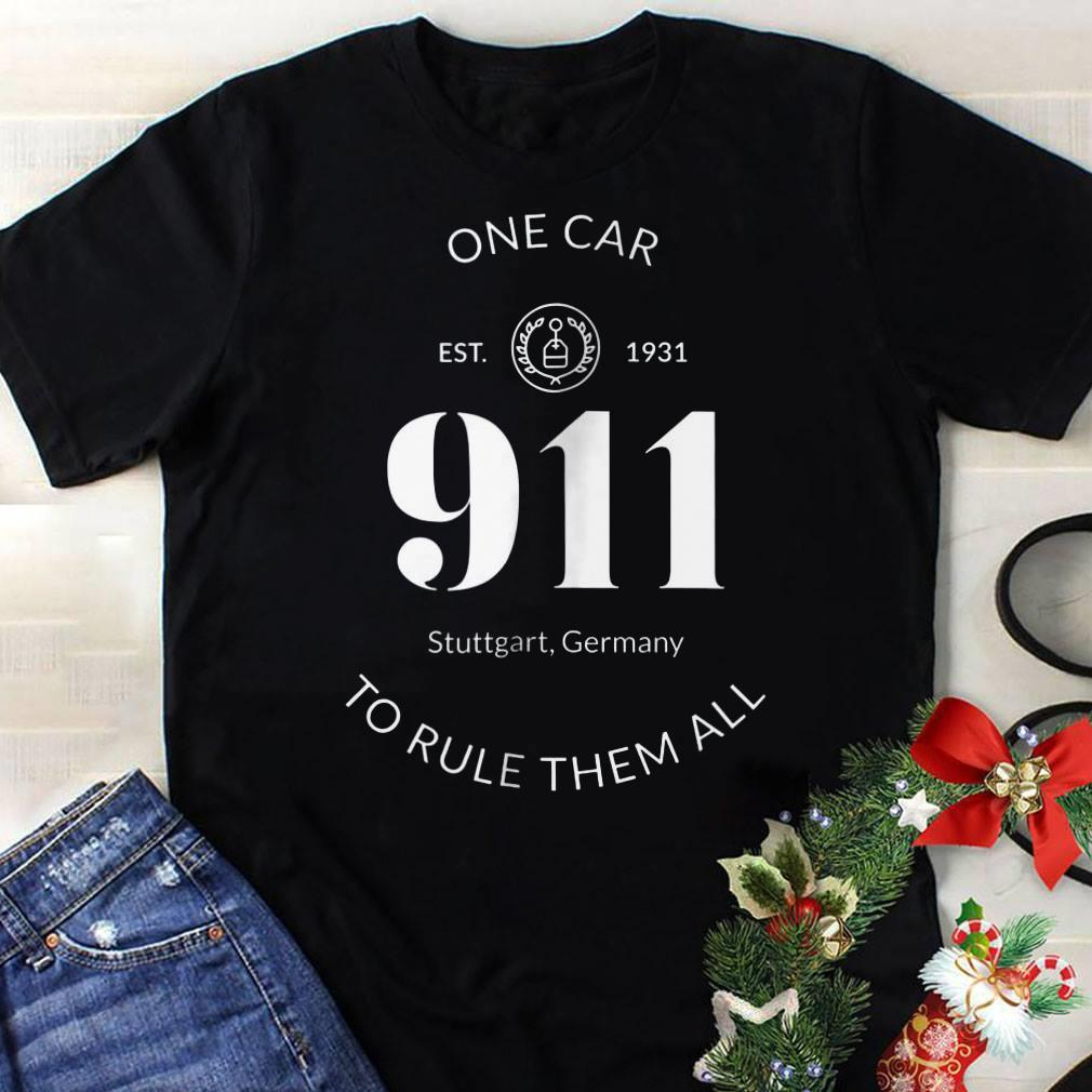 911 One Car To Rule Them All shirt 1