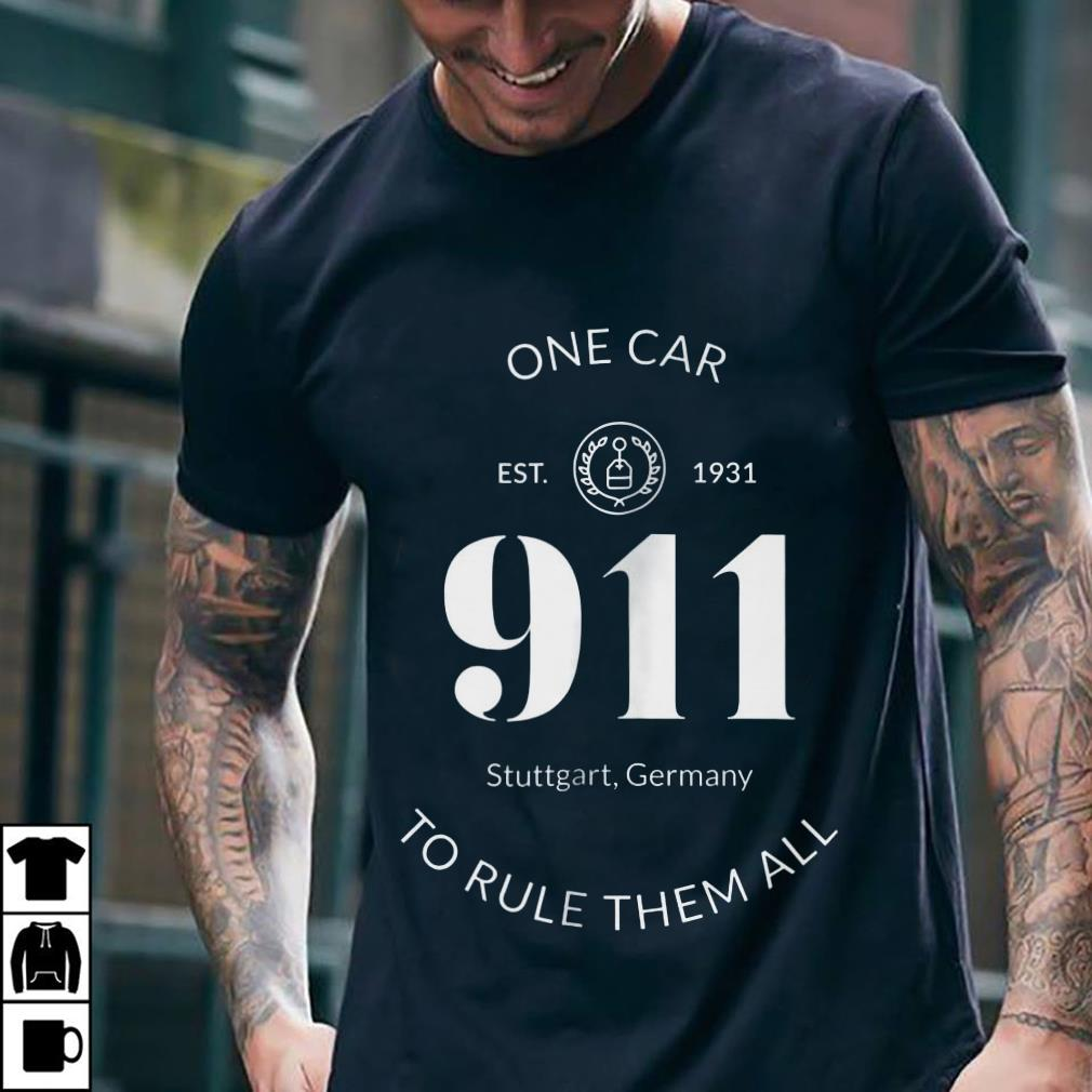 911 One Car To Rule Them All shirt 2