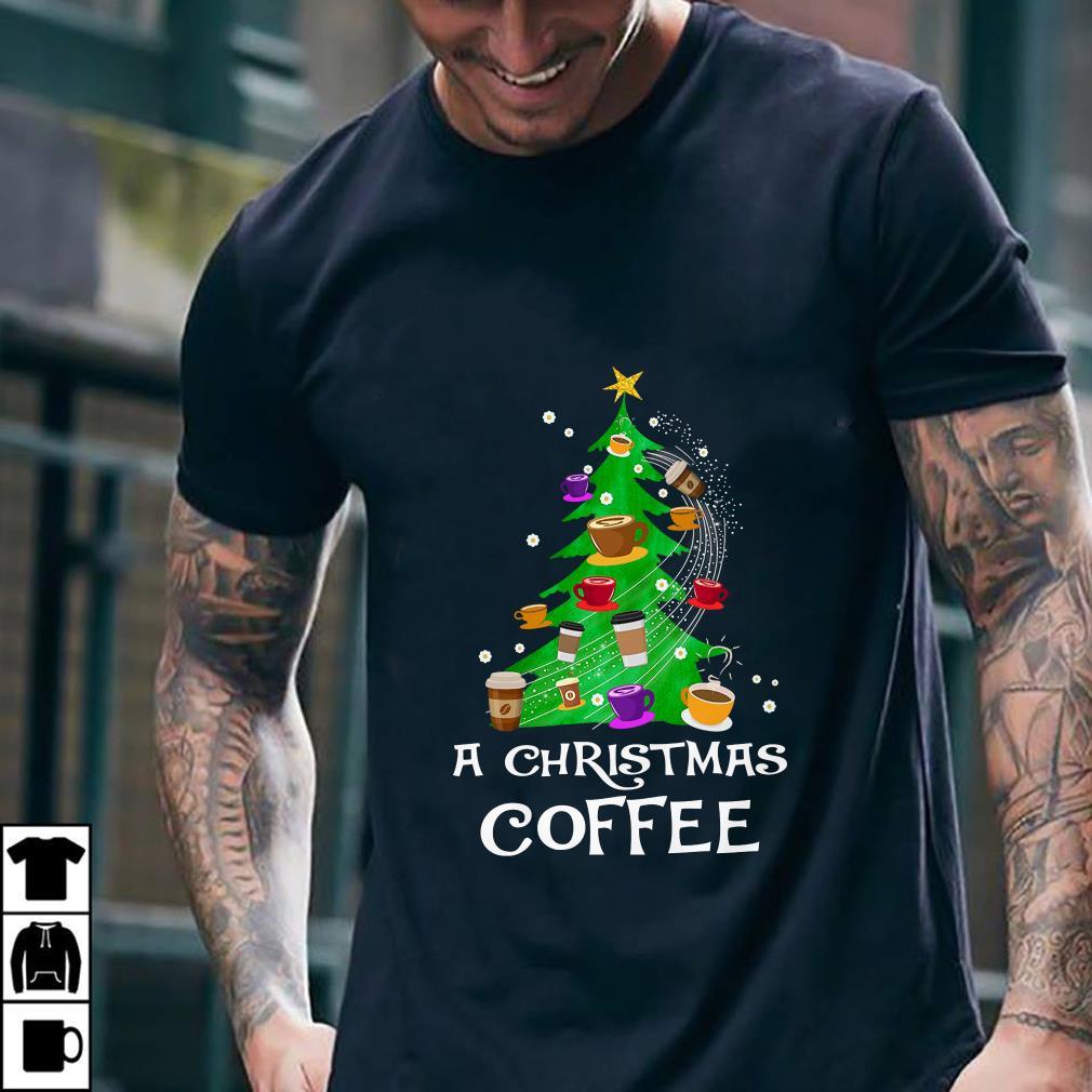 - A Christmas Coffee Christmas Tree shirt