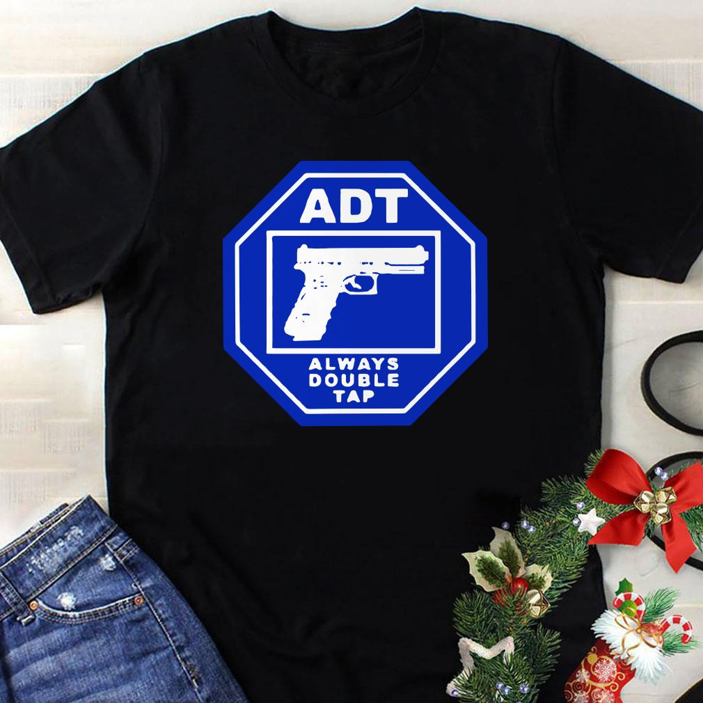 ADT Always Double Tap shirt 1