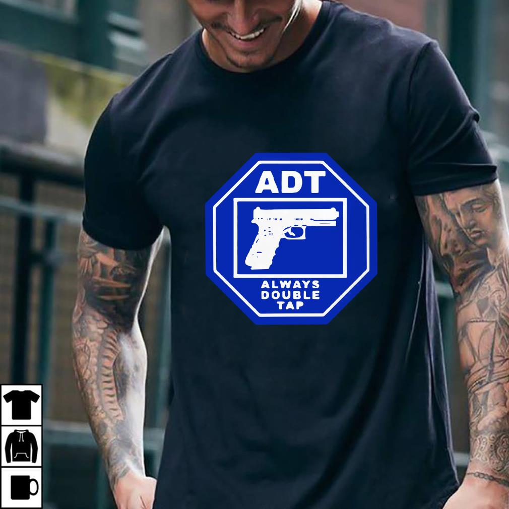 ADT Always Double Tap shirt 2