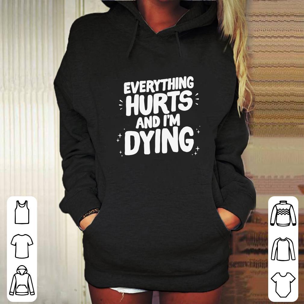 https://mypresidentshirt.com/images/2018/12/Adam-Ellis-Everything-Hurts-and-I-m-dying-shirt_4.jpg