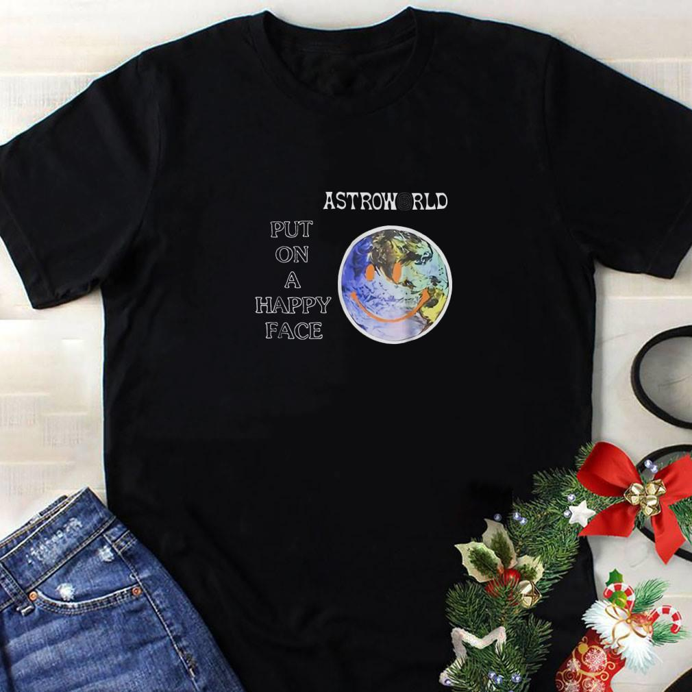 Astroworld Put on a happy face shirt 1