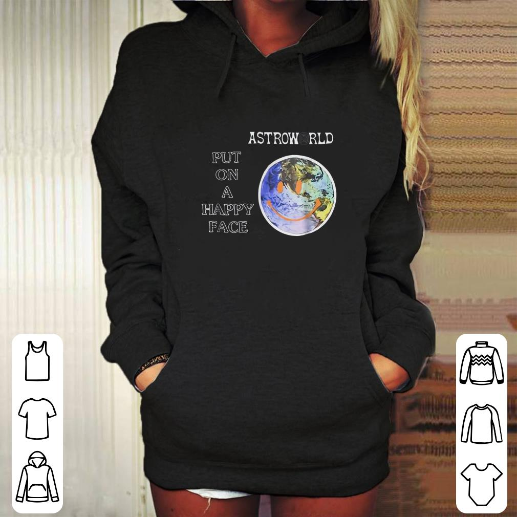 https://mypresidentshirt.com/images/2018/12/Astroworld-Put-on-a-happy-face-shirt_4.jpg