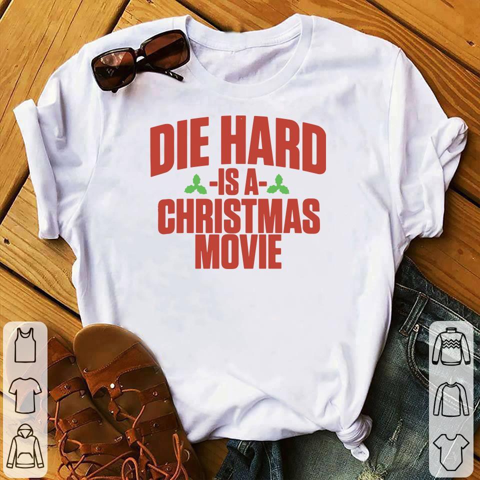 Die hard is a christmas movie shirt 1