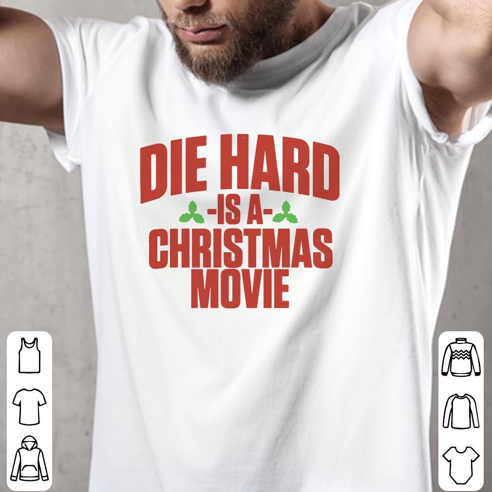 - Die hard is a christmas movie shirt