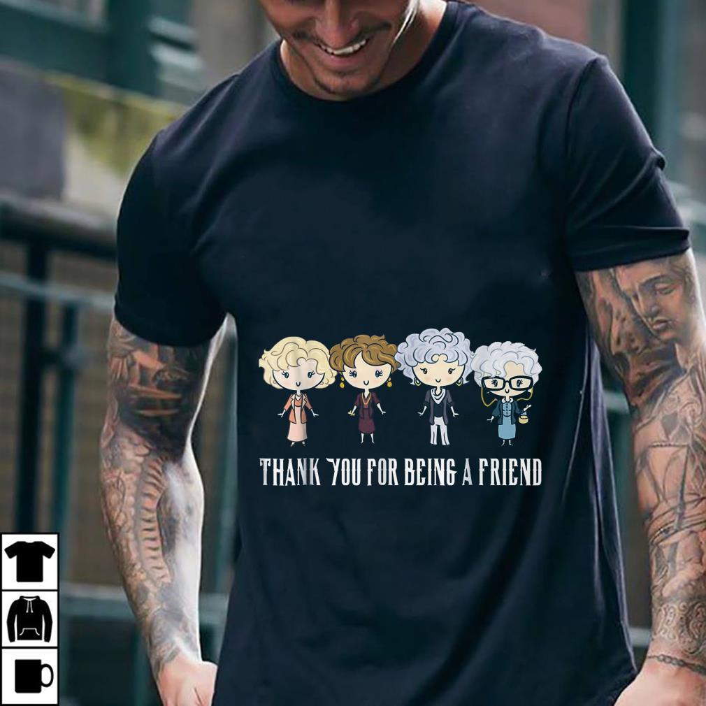 - Golden Girls Thank You For Being A Friend shirt