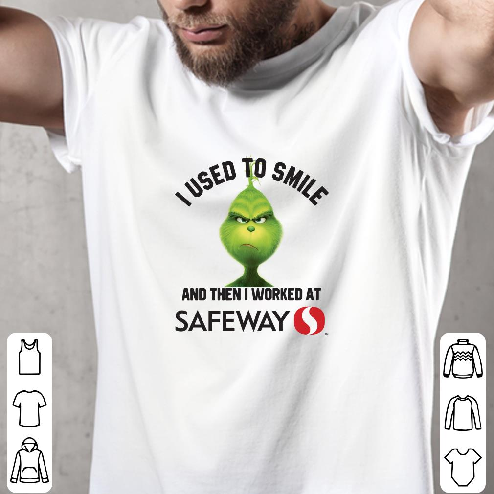 Grinch I used to smile and then I worked at Safeway shirt 2