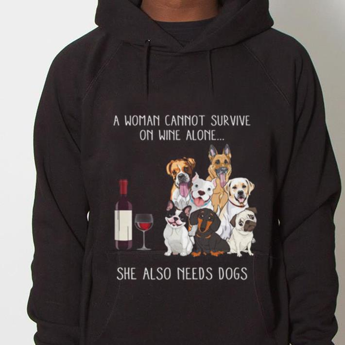 https://mypresidentshirt.com/images/2019/01/A-Woman-Cannot-Survive-on-wine-alone-she-also-needs-dogs-shirt_4.jpg