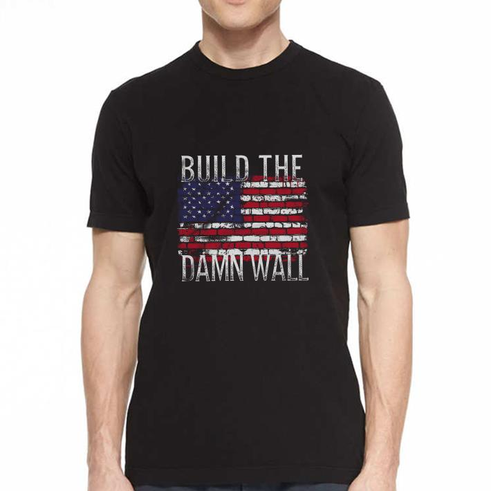 American flag build the damn wall shirt 2