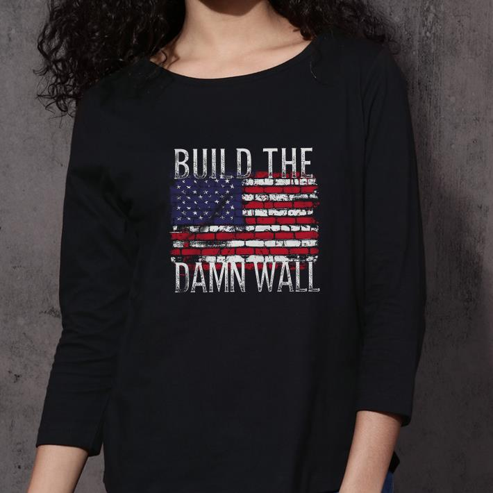 American flag build the damn wall shirt 3