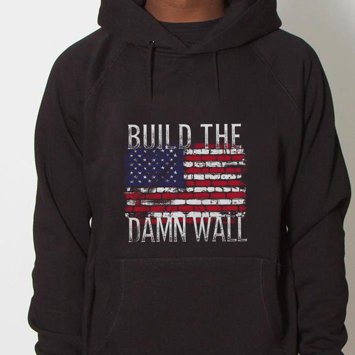 https://mypresidentshirt.com/images/2019/01/American-flag-build-the-damn-wall-shirt_4.jpg