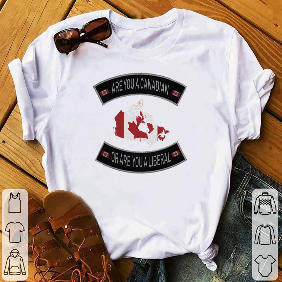 Are you a Canadian or are you a liberal shirt 1