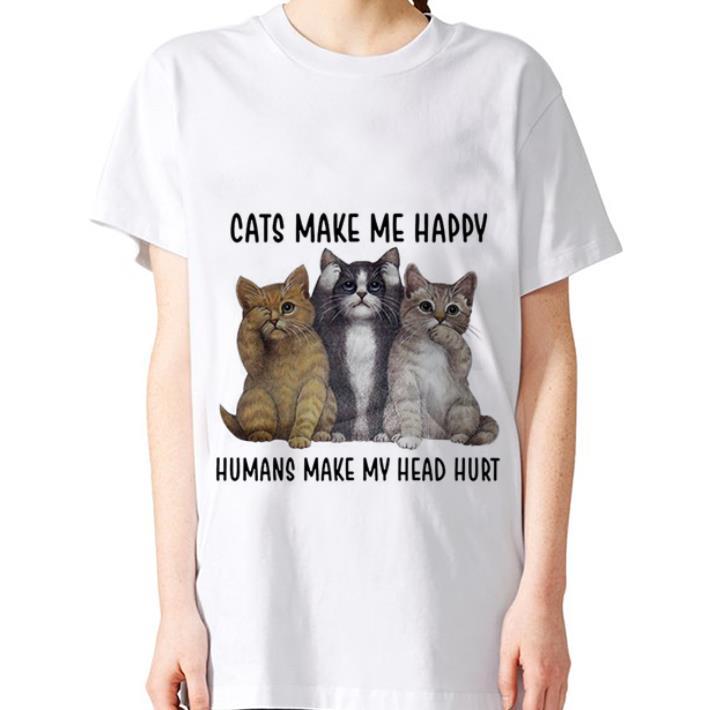 - Cats make me happy humans make my head hurt shirt