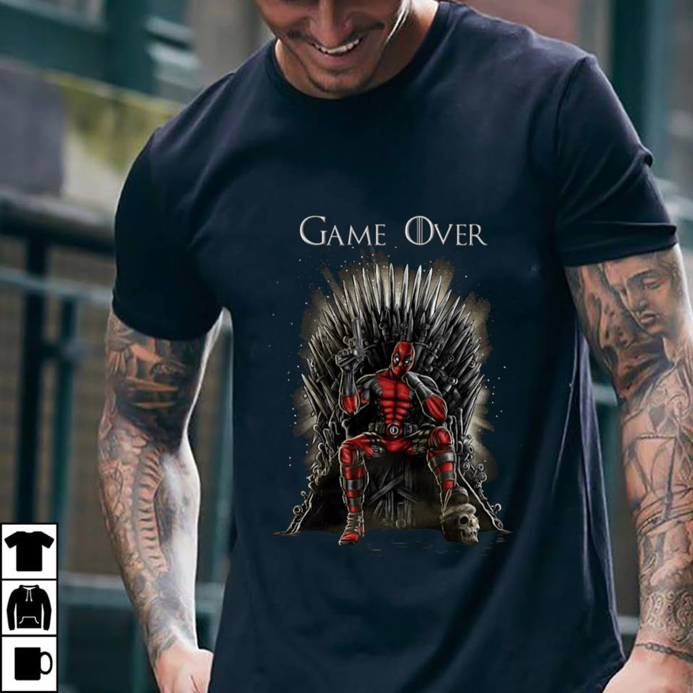 - Deadpool Inspired Game Of Thrones Game Over shirt