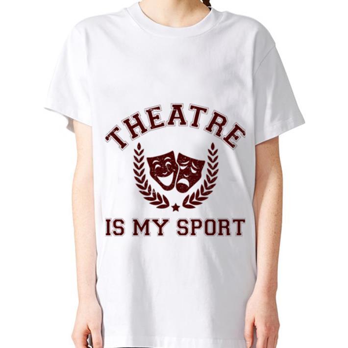 - Drama Theatre is My Sport shirt