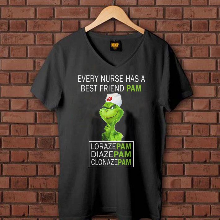 Grinch Every nurses has a best friend Pam Lorazepam Diazepam Clonazepam shirt 1