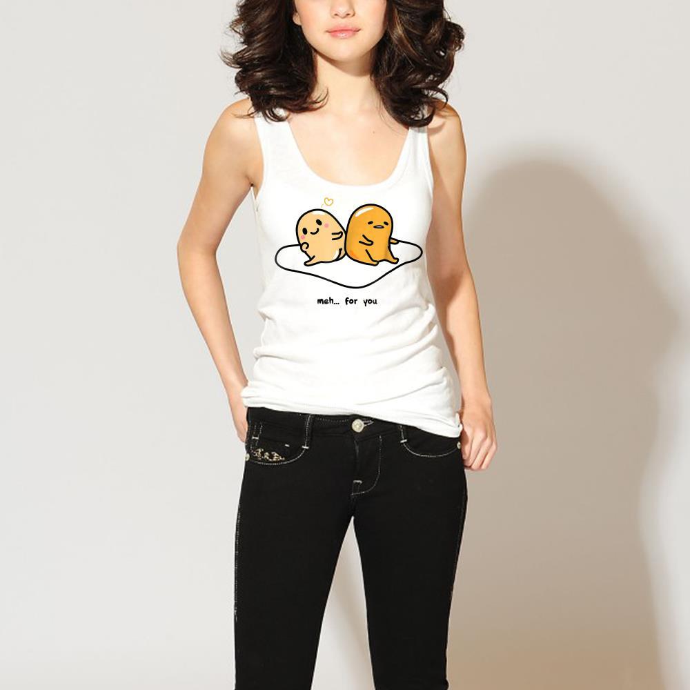 - Gudetama Love Meh for You shirt