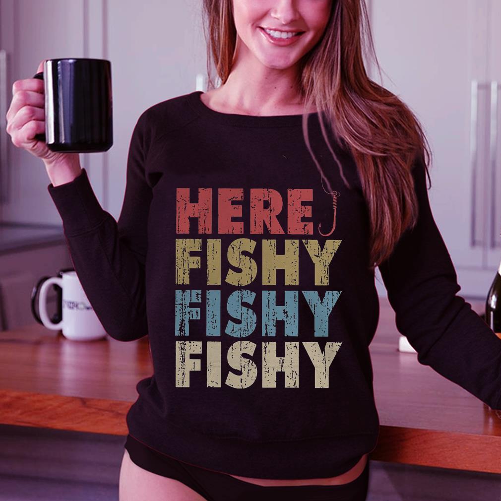 Here Fishy Fishy Fishy shirt 3
