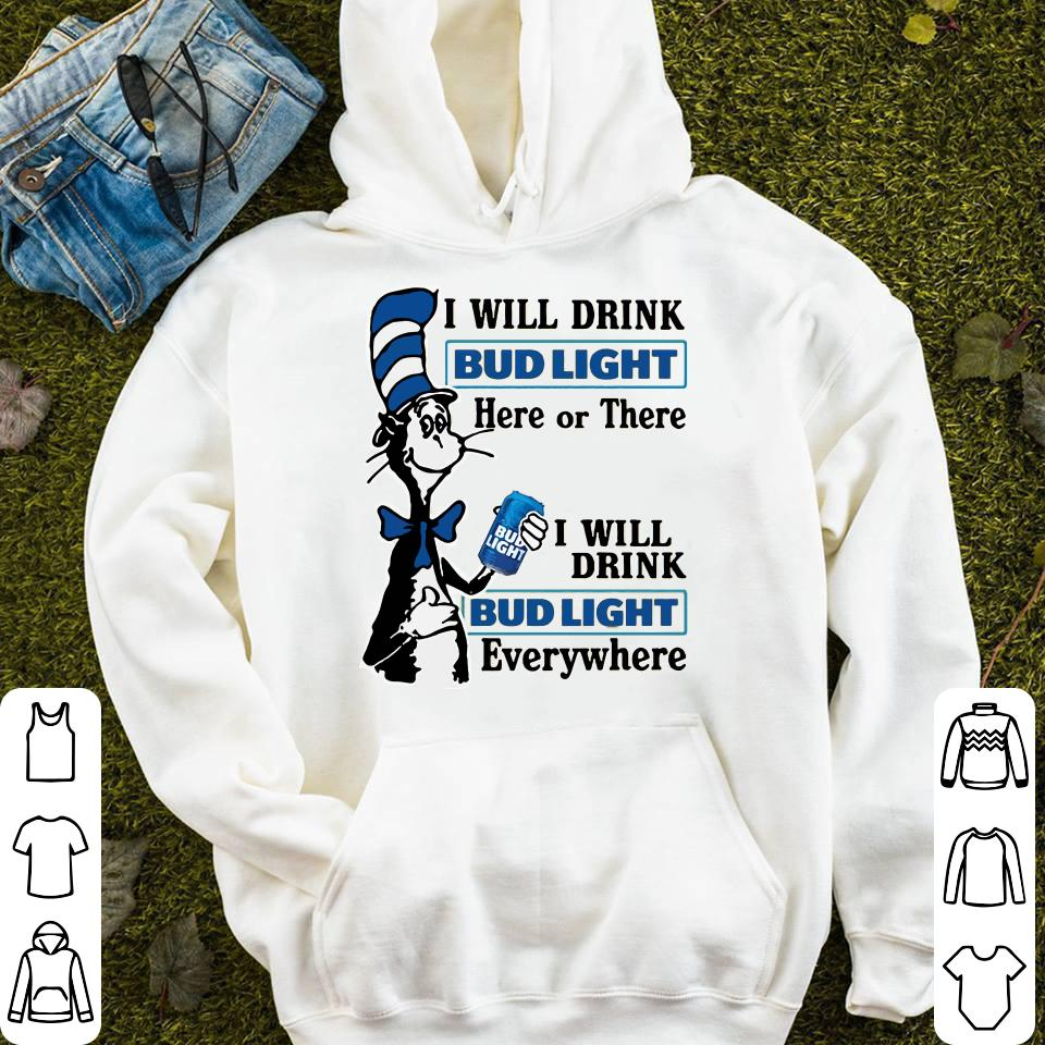 https://mypresidentshirt.com/images/2019/01/I-will-drink-Budlight-here-or-there-everywhere-shirt_4.jpg
