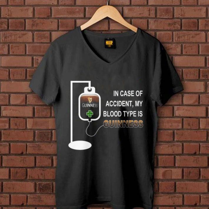 In case of accident my blood type is guinness shirt 1