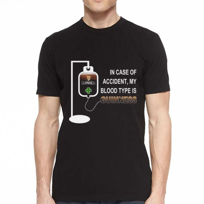 In case of accident my blood type is guinness shirt 2