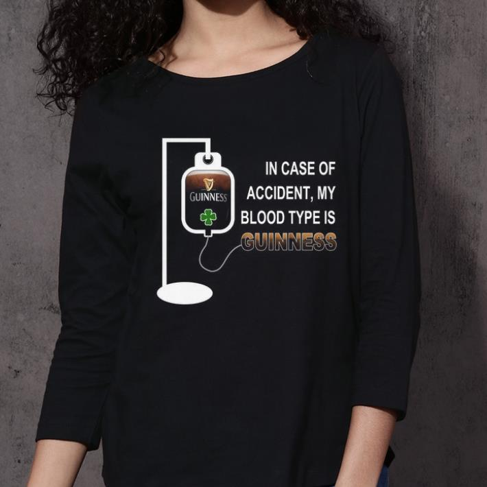 In case of accident my blood type is guinness shirt 3