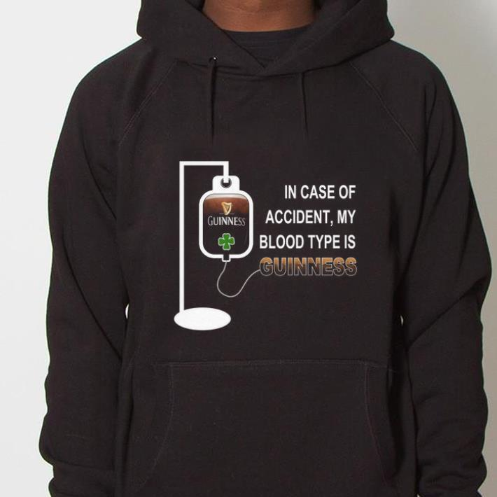 https://mypresidentshirt.com/images/2019/01/In-case-of-accident-my-blood-type-is-guinness-shirt_4.jpg