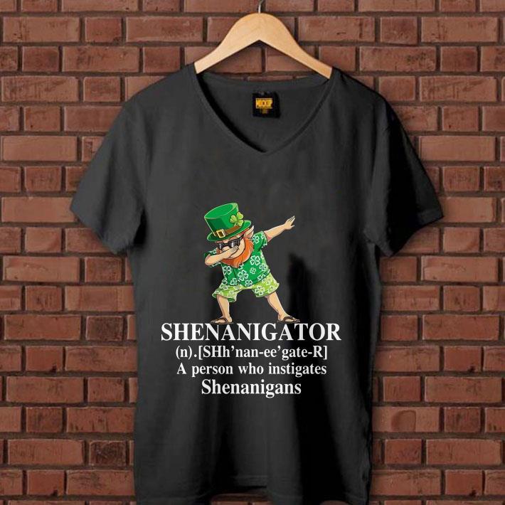 - Irish Dabbing Shenanigator definition a person who instigates Shenanigans shirt