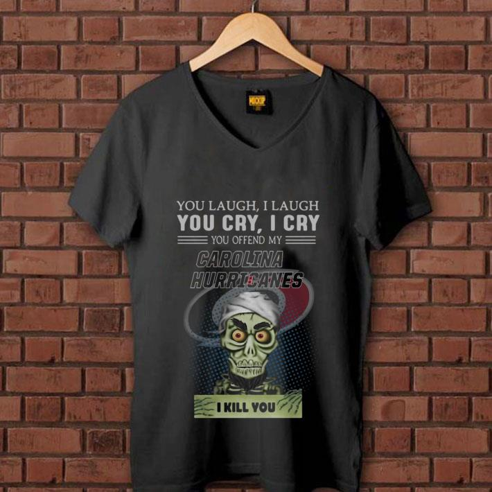 Jeff Dunham you offend my Carolina Hurricanes I kill you shirt 1