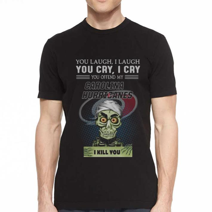 Jeff Dunham you offend my Carolina Hurricanes I kill you shirt 2