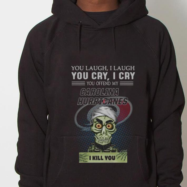 https://mypresidentshirt.com/images/2019/01/Jeff-Dunham-you-offend-my-Carolina-Hurricanes-I-kill-you-shirt_4.jpg