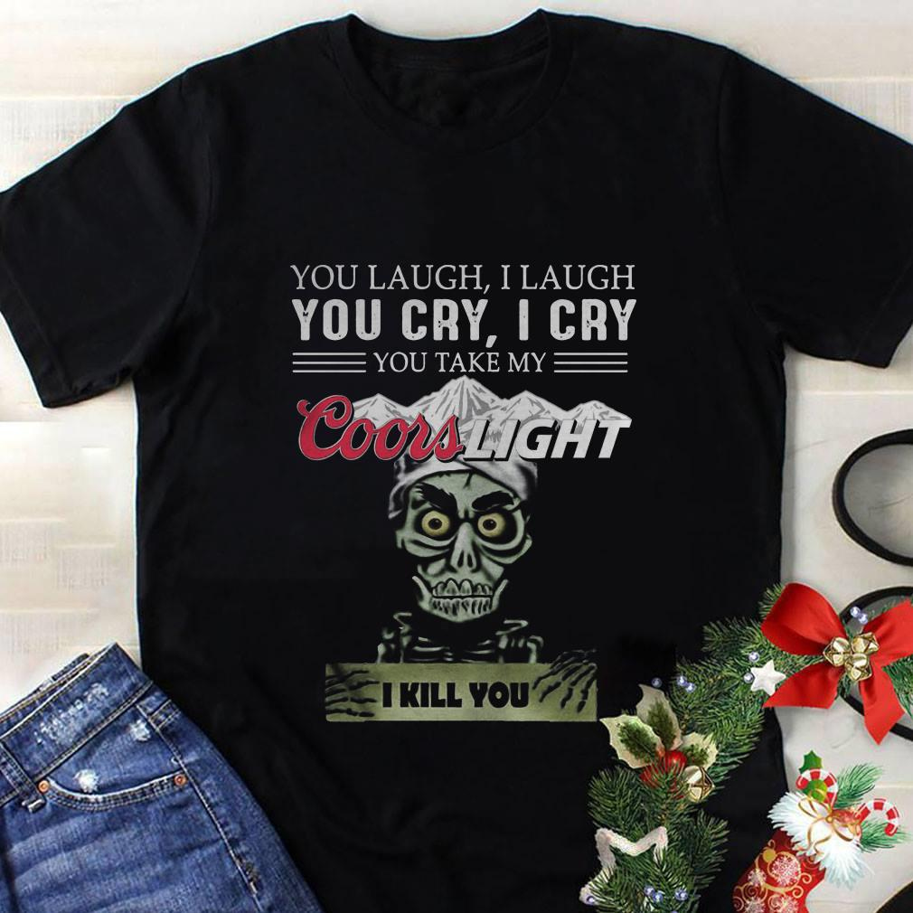 Jeff Dunham you take my Coorslight i kill you shirt 1