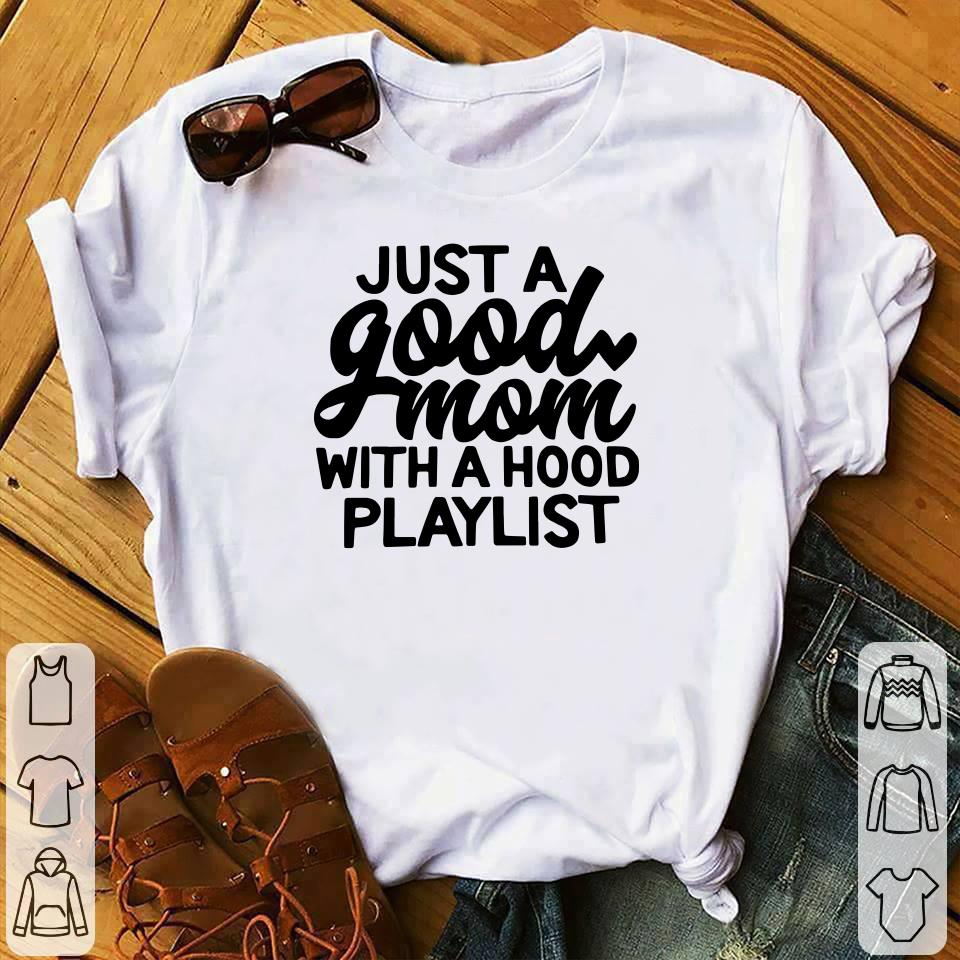 Just a good mom with a hood playlist shirt 1
