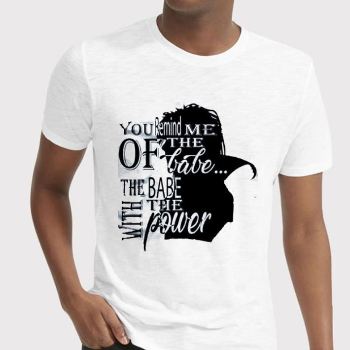 - Labyrinth You remind me the of babe the babe with the power shirt
