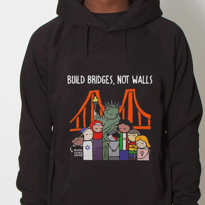 - Liberty Enlightening the World Build bridges not walls shirt